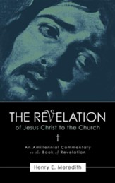 The Revelation of Jesus Christ to the Church