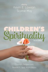 Children's Spirituality, Second Edition: Christian Perspectives, Research, and Applications