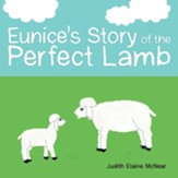 Eunice's Story of the Perfect Lamb