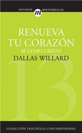 Renueva Tu Corazon: Se Como Cristo = Renovation of the Heart