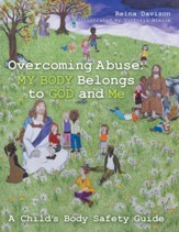 Overcoming Abuse: My Body Belongs to God and Me: A Child's Body Safety Guide