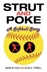 Strut and Poke: A Softball Story