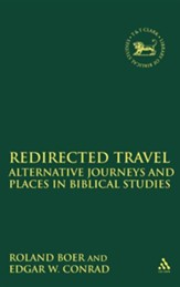 Redirected Travel: Alternative Journeys and Places in Biblical Studies