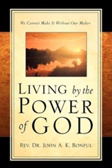 Living by the Power of God