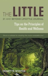 The Little 21 and Beyond Lifestyle Journal: Tips on the Principles of Health and Wellness