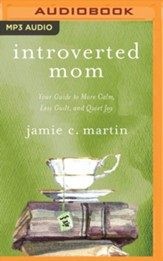 Introverted Mom: Your Guide to More Calm, Less Guilt, and Quiet Joy, Unabridged Audiobook on MP3-CD