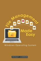 File Management Made Easy: Windows Operating System