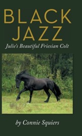 Black Jazz: Julie's Beautiful Friesian Colt