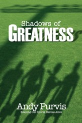 Shadows of Greatness