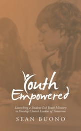 Youth Empowered: Launching a Student-Led Youth Ministry to Develop Church Leaders of Tomorrow