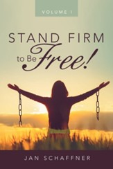 Stand Firm to Be Free!: Volume I