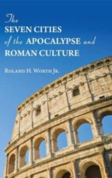 The Seven Cities of the Apocalypse and Roman Culture