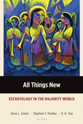 All Things New: Eschatology in the Majority World
