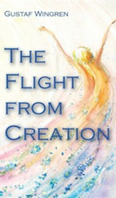 The Flight from Creation