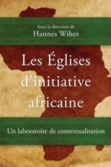 Les Eglises d'initiative africaine: Un laboratoire de contextualisation