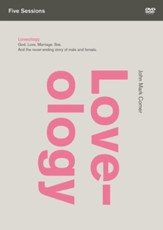 Loveology: A DVD Study: God. Love. Sex. Marriage. And the Never-Ending Story of Male and Female.