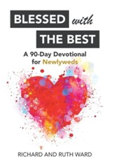 Blessed with the Best: A 90-Day Devotional for Newlyweds