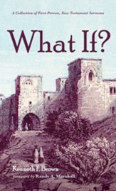 What If?: A Collection of First-Person, New Testament Sermons