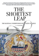 The Shortest Leap: The Rational Underpinnings of Faith in Jesus