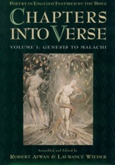 Chapters Into Verse, Vol. 1: Genesis to Malachi Poetry Inspired by the Bible