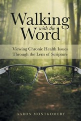 Walking with the Word: Viewing Chronic Health Issues Through the Lens of Scripture