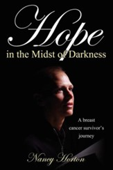 Hope in the Midst of Darkness: A Breast Cancer Survivor's Journey