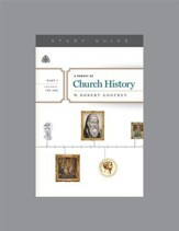 A Survey of Church History, Part 1  A.D. 100-600 - Study Guide, Spiral Bound