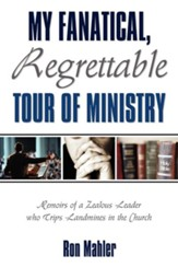 My Fanatical, Regrettable Tour of Ministry