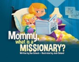 Mommy, What Is a Missionary?