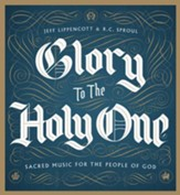 Glory to the Holy One CD