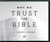 Why We Trust the Bible, Messages on Audio CD