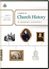A Survey of Church History, Part 5 A.D. 1800-1900 - DVD Lectures