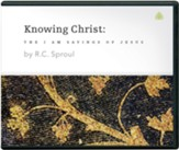 Knowing Christ: The I AM Sayings of Jesus, Messages on Audio CD