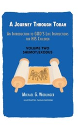 A Journey Through Torah: An Introduction to God's Life Instructions for His Children