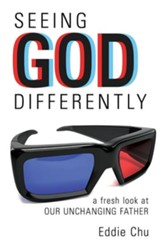 Seeing God Differently: A Fresh Look at Our Unchanging Father
