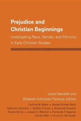 Prejudice and Christian Beginnings: Investigating Race, Gender, and Ethnicity in Early Christianity