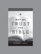 Why We Trust the Bible, Study Guide