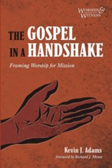 The Gospel in a Handshake: Framing Worship for Mission