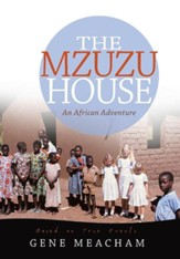 The Mzuzu House: An African Adventure