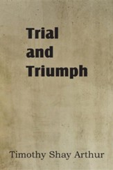 Trial and Triumph