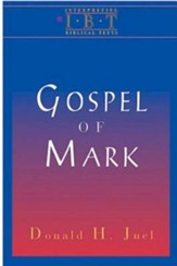 The Gospel of Mark: Interpreting Biblical Texts Series