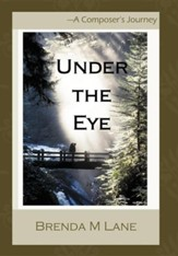 Under the Eye: A Composer's Journey