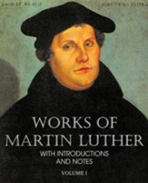 Works of Martin Luther Vol I