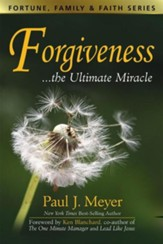 Forgiveness, the Ultimate Miracle
