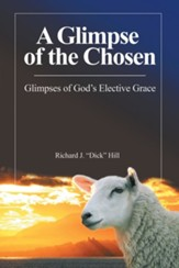A Glimpse of the Chosen: Glimpses of God's Elective Grace