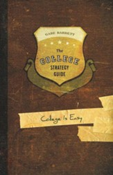 The College Strategy Guide: College Is Easy