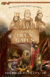 The Open Gates: The Story of Cyrus, Daniel, and Darius