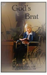 God's Brat: A Diverse Assortment of Writings Including My Life Story