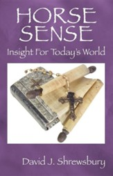 Horse Sense: Insight for Today's World