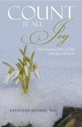 Count It All Joy: Life's Lessons from a Child with Special Needs